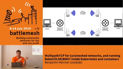 MultipathTCP with (un)meshed networks, and running Babel/OLSR/BMX7 inside kubernetes and containers
